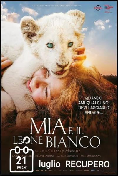 Mia e il Leone Bianco -  recupero