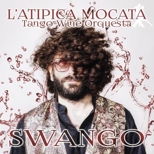 Swango - L'ATIPICA MOCATA/TANGO WINE ORQUESTA