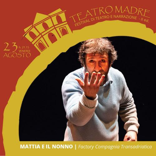 Mattia e il Nonno | Teatro Madre 2019