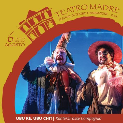 UBU RE UBU CHI? | Teatro Madre 2019