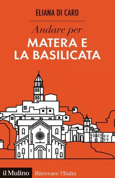 """Presentazione del Libro """"andare per Matera e la Basilicata"""" di Eliana Di Caro"""