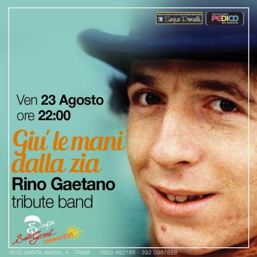 Giu' le mani dalla zia - Rino Gaetano tribute a Trani
