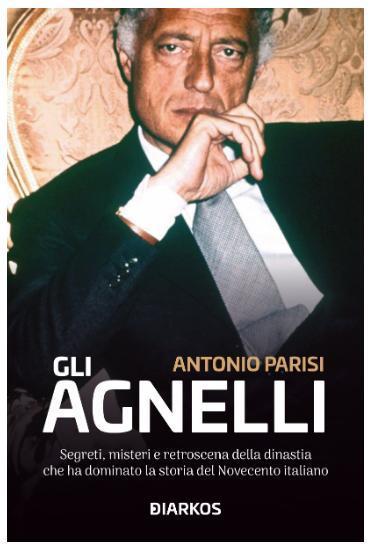 """""""Gli Agnelli"""" presentazione del libro di Antonio Parisi"""