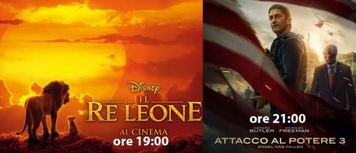 IL RE LEONE (ore 19:00)  ATTACCO AL POTERE 3 (ore 21:00)
