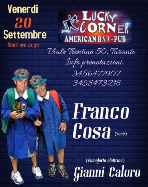 Franco Cosa al Lucky Corner