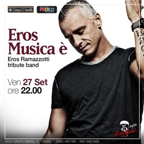 Eros Musica è - Eros Ramazzotti tribute band a Trani