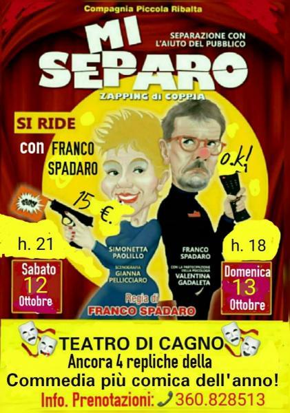 """Nino Losito propone la commedia più comica dell'anno: """"MI SEPARO"""" di Franco Spadaro. Sabato 12 e Domenica 13 ottobre al Teatro DI CAGNO Bari."""