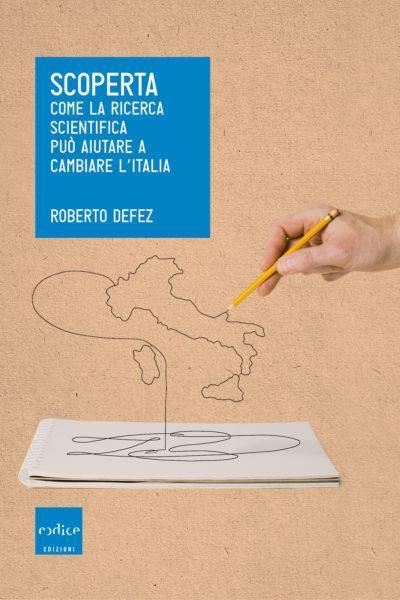 """Presentazione del Libro """"Scoperta. Come la Ricerca Scientifica Può Aiutare a Cambiare L'italia"""""""