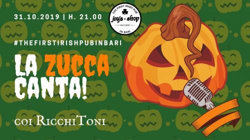 La ZUCCA Canta! Halloween al Joy's!