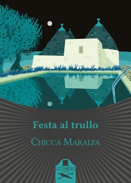 """Chicca Maralfa presenta """"Festa al trullo"""""""