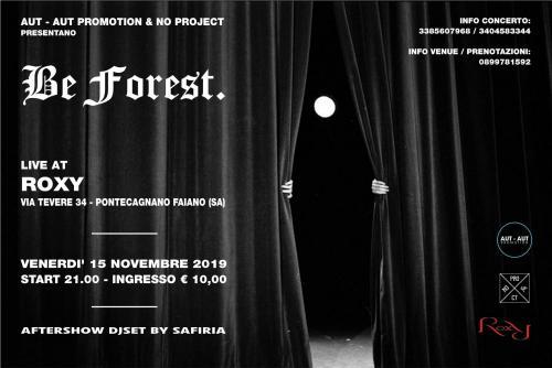 BE FOREST. live al Roxy di Pontecagnano (SA)