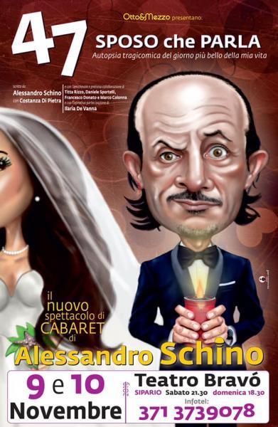 """""""47 SPOSO che PARLA"""" il NUOVO spettacolo di CABARET di Alessandro SCHINO"""