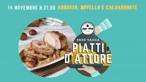 Piatti d'attore con Enzo Vacca - Arrosto, novello e caldarroste!