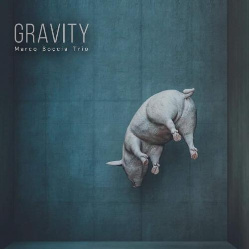 GRAVITY with MARCO BOCCIA TRIO