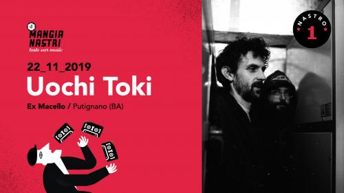 Il Mangianastri: UOCHI TOKI live