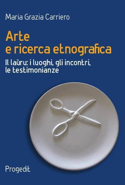 Presentazione del libro Arte e ricerca etnografica di Maria Grazia Carriero