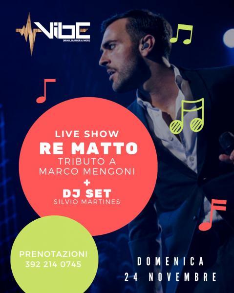 Live Show Re Matto (tributo a Marco Mengoni) + Dj Set Silvio Martines