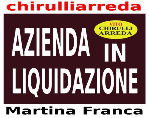 Chirulli Arreda: liquidazione totale per chiusura attività