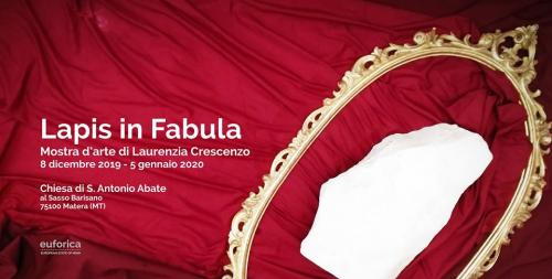 LAPIS IN FABULA - Mostra d'arte di Laurenzia Crescenzo