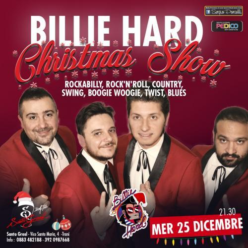 Billie Hard - Christmas Show - Natale al Santo Graal Trani