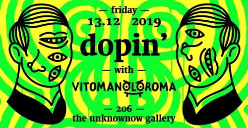 Dopin' With vitomanoloroma (What's Yours?) - Solo Show
