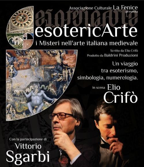 """Vittorio Sgarbi ed Elio Crifo'  in """"EsotericArte"""""""