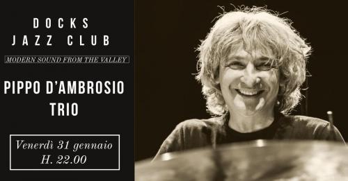Docks Jazz Club – Pippo D'Ambrosio Trio