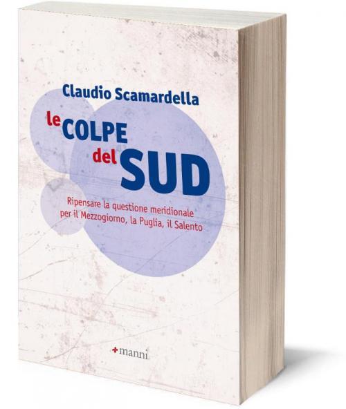 Claudio Scamardella, Le colpe del Sud, presentazione a Lecce