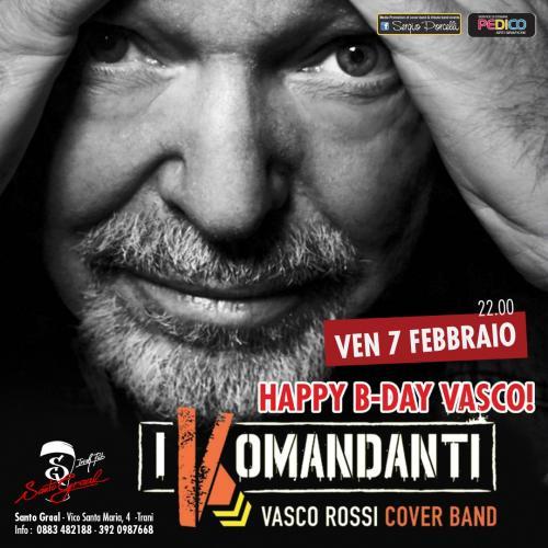 Happy B Day Vasco! I Komandanti live a Trani