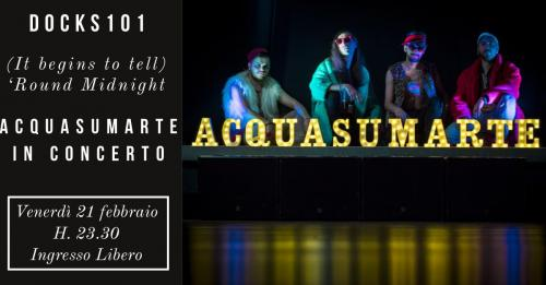 (It begins to tell) 'Round Midnight - Acquasumarte Live