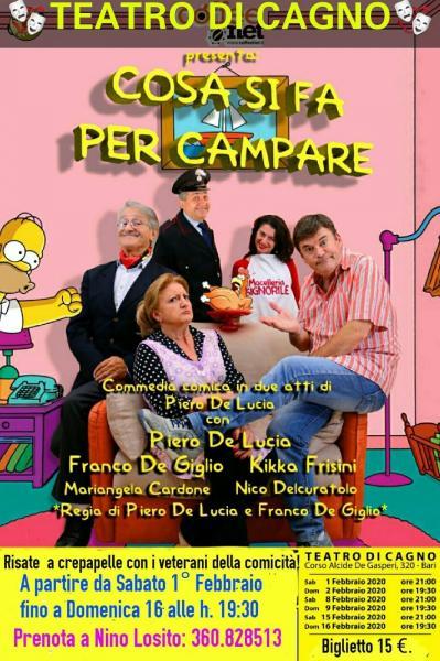 """Ultime 2 repliche della comicissima commedia di Piero De Lucia """"COSA SI FA PER CAMPARE"""" Sabato 15 e Domenica 16 Febbraio 2020 al TEATRO DI CAGNO."""