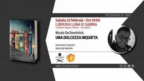 """Nicola De Dominicis presenta """"UNA DOLCEZZA INQUIETA"""""""