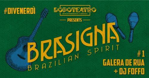 Brasigna! Brasilian Spirit con i Galera de rua e Foffo Dj