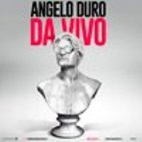 Angelo Duro - Da Vivo