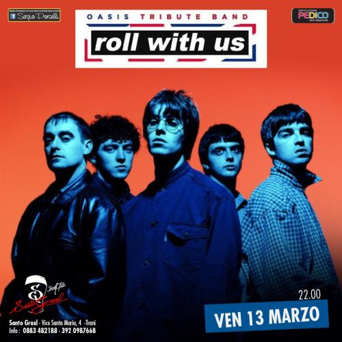 Roll With Us - OASIS Tribute a Trani