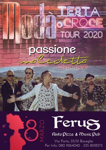 Modà - Testa o Croce Tour 2020 live Bisceglie! Festa della Donna con Passione Maledetta Cover Band Modà