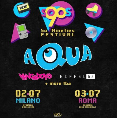 Aqua, Eiffel 65 e Vengaboys protagonisti del So '90s FESTIVAL