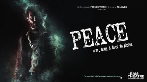 RAM Theatre apre il sipario virtuale: PEACE\WAR,DRUGS & LIVER TO PIECES in streaming sul canale Formevisive