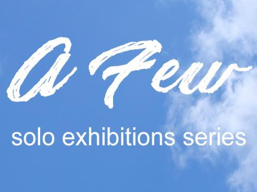 A FEW - solo exhibition series .Vernissage con NICOLAS BREMEC - Venerdì 17 Luglio ore 19,00